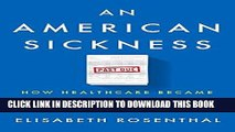 [FREE] EBOOK An American Sickness: How Healthcare Became Big Business and How You Can Take It Back