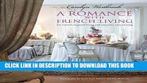 Ebook A Romance with French Living: Interiors inspired by classic French style Free Read