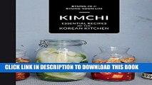 [New] Ebook Kimchi: Essential Recipes of the Korean Kitchen Free Read