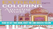 Read Now Extreme Coloring Amazing World: Relax and Unwind, One Splash of Color at a Time (Extreme