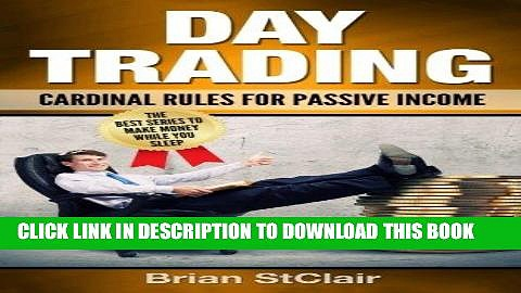 [READ] EBOOK Day Trading: Cardinal Rules for Passive Income (Investing, Investment, Stock