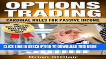 [READ] EBOOK Options Trading: Cardinal Rules for Passive Income (Binary Options, Penny Stocks,