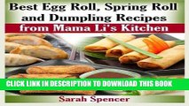 [New] Ebook Best Egg Roll, Spring Roll and Dumpling Recipes from Mama Li s Kitchen Free Online