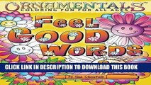 Read Now OrnaMENTALs Feel Good Words Coloring Book: 30 Positive and Uplifting Feel Good Words to