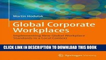 [READ] EBOOK Global Corporate Workplaces: Implementing New Global Workplace Standards in a Local