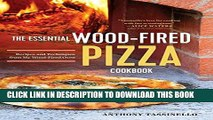 [New] Ebook The Essential Wood Fired Pizza Cookbook: Recipes and Techniques From My Wood Fired