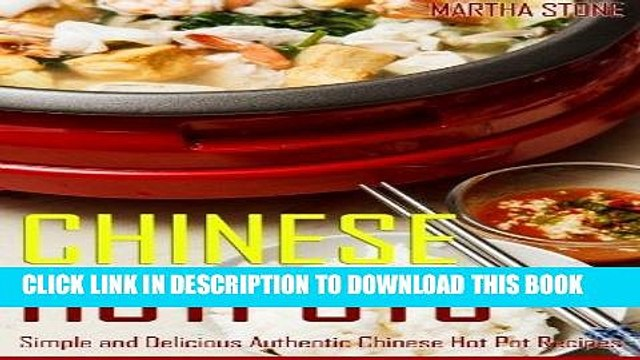 [New] Ebook Chinese Hotpots: Simple and Delicious Authentic Chinese Hot Pot Recipes Free Read