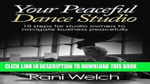 Ebook Your Peaceful Dance Studio: 10 Steps for Studio Owners to Navigate Business Peacefully Free