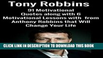 [FREE] EBOOK Tony Robbins:91 Motivational Quotes along with 6 Motivational Lessons with  from