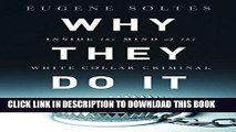 [FREE] EBOOK Why They Do It: Inside the Mind of the White-Collar Criminal BEST COLLECTION