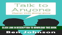Read Now Talk To Anyone: Master Your Social Skills To Build Confidence, Build Relationships, and