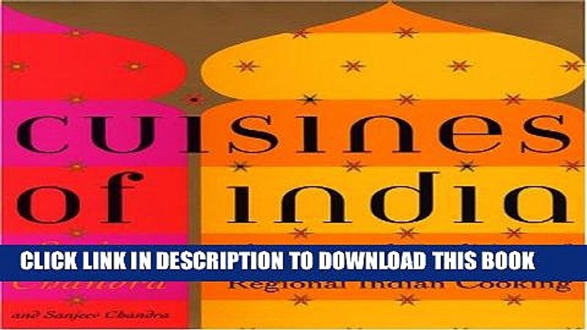 [New] Ebook Cuisines of India: The Art and Tradition of Regional Indian Cooking Free Read