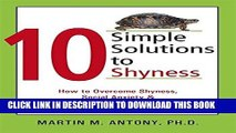 Read Now 10 Simple Solutions to Shyness: How to Overcome Shyness, Social Anxiety, and Fear of