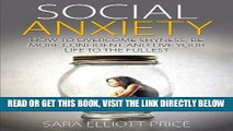 Read Now Social Anxiety: How to Overcome Shyness,  Be More Confident and Live Your Life to the