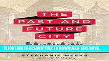 [READ] EBOOK The Past and Future City: How Historic Preservation is Reviving America s Communities