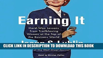 [READ] EBOOK Earning It: Hard-Won Lessons from Trailblazing Women at the Top of the Business World