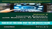 [FREE] EBOOK Learning Robotics, with Robotics, by Robotics: Educational Robotics (Information