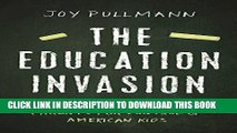 [READ] EBOOK The Education Invasion: How Common Core Fights Parents for Control of American Kids