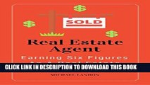 [READ] EBOOK Real Estate Agent: Earning Six Figures As A Real Estate Agent (Real Estate Sales,