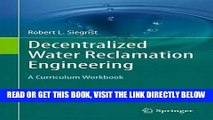 [FREE] EBOOK Decentralized Water Reclamation Engineering: A Curriculum Workbook BEST COLLECTION