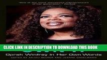 [FREE] EBOOK Own It: Oprah Winfrey In Her Own Words (In Their Own Words) ONLINE COLLECTION