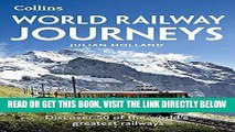 [READ] EBOOK World Railway Journeys: Discover 50 of the world s greatest railways BEST COLLECTION
