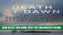 [FREE] EBOOK Death at Dawn: Captain Warburton-Lee VC and the Battle of Narvik, April 1940 ONLINE