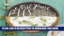 [New] Ebook First Prize Pies: Shoo-Fly, Candy Apple, and Other Deliciously Inventive Pies for