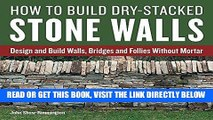 [READ] EBOOK How to Build Dry-Stacked Stone Walls: Design and Build Walls, Bridges and Follies