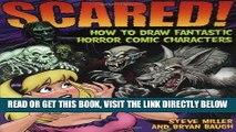 Ebook Scared!: How to Draw Fantastic Horror Comic Characters (Fantastic Fantasy Comics) Free Read