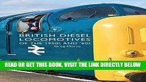 [FREE] EBOOK British Diesel Locomotives of the 1950s and  60s (Shire Library) ONLINE COLLECTION
