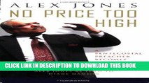 Best Seller No Price too High: A Pentecostal Preacher Becomes Catholic Free Read