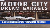 Best Seller Motor City Dream Garages: Amazing Collections from America s Greatest Car City Free Read