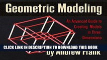 Ebook Geometric Modeling: An advanced guide to creating models in three dimensions Free Read