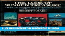 Ebook The Lure of Sunken Treasure: Under the Sea With Marine Archaeologists and Treasure Hunters