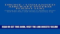 [READ] EBOOK Drone / Unmanned Aircraft System Flight Log: Logbook for the Professional or Hobbyist