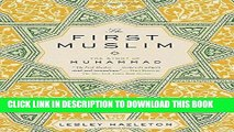 Ebook The First Muslim: The Story of Muhammad Free Read