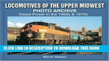 Best Seller Locomotives of the Upper Midwest Photo Archive: Diesel Power in the 1960s   1970s Free