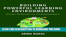 [FREE] EBOOK Building Powerful Learning Environments: From Schools to Communities ONLINE COLLECTION