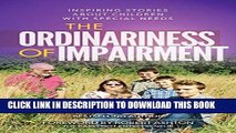 [FREE] EBOOK The Ordinariness of Impairment: Inspiring Stories About Children With Special Needs
