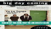 [READ] EBOOK Big Day Coming: Yo La Tengo and the Rise of Indie Rock BEST COLLECTION