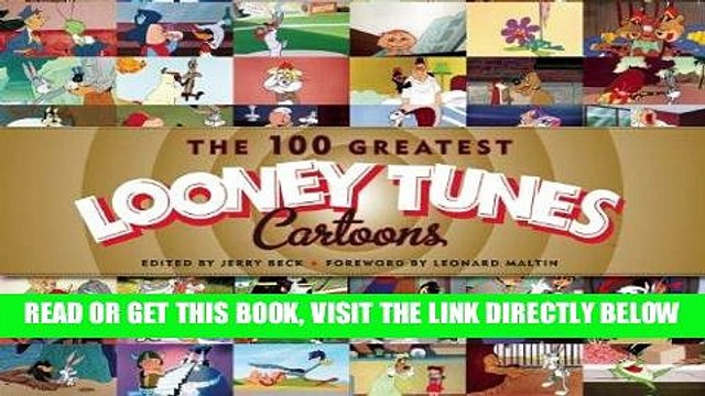[FREE] EBOOK The 100 Greatest Looney Tunes Cartoons ONLINE COLLECTION