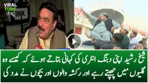 Sheikh Rasheed Dabang Entry at Kameti Chowk Telling His Awesome Story
