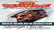 Ebook Brothas Be, Yo Like George, Ain t That Funkin  Kinda Hard On You?: A Memoir Free Read