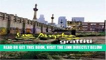Los Angeles Graffiti: Urban Angels Unite the Masses in Americas Anit-city
