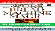 [New] Ebook More Bread Machine Magic : More Than 140 New Recipes From the Authors of Bread Machine