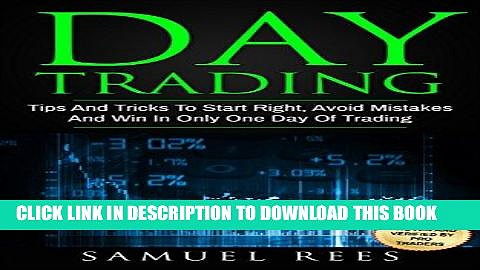 [READ] EBOOK DAY TRADING: Tips And Tricks To Start Right, Avoid Mistakes And Win With Day Trading