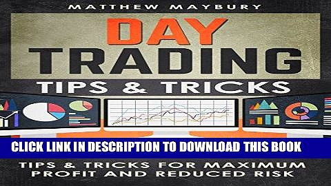 [FREE] EBOOK Day Trading: Tips   Tricks for Maximum Profit and Reduced Risk BEST COLLECTION