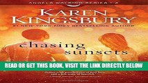 [READ] EBOOK Chasing Sunsets: A Novel (Angels Walking) ONLINE COLLECTION