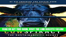 [FREE] EBOOK Cowspiracy: The Sustainability Secret BEST COLLECTION